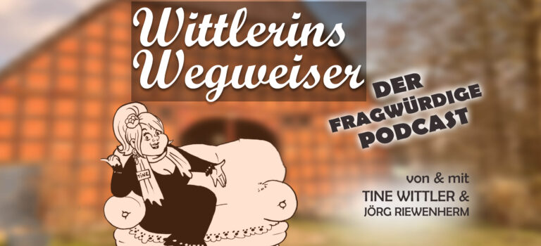 Wittlerins Wegweiser - der fragwürdige Podcast von und mit Tine Wittler und Jörg Riewenherm